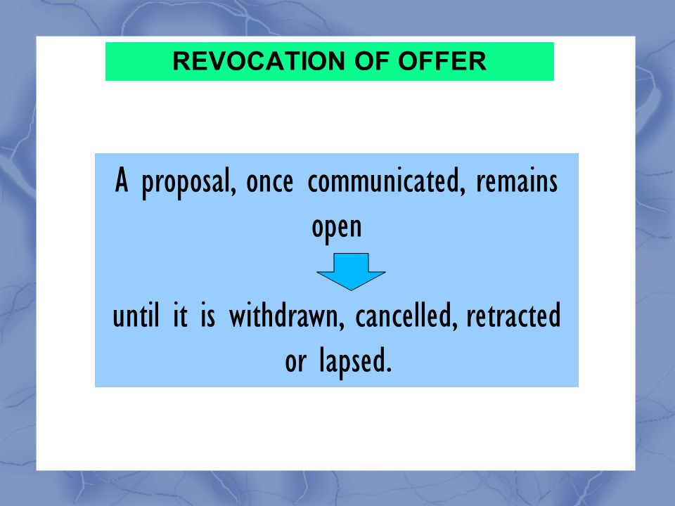 A proposal, once communicated, remains open