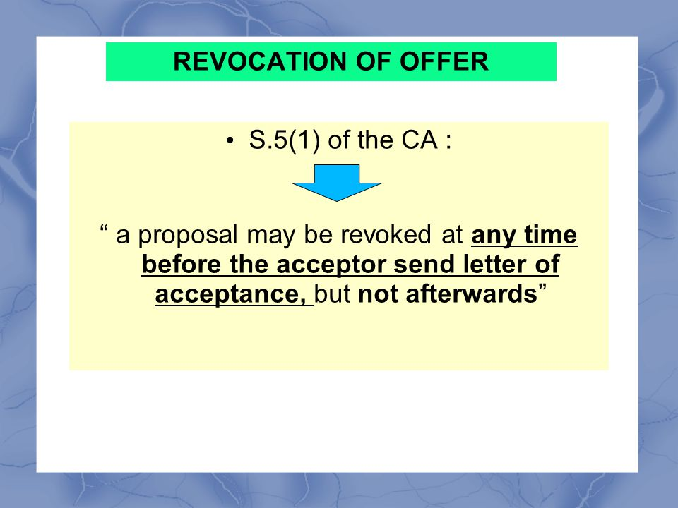 REVOCATION OF OFFER S.5(1) of the CA :