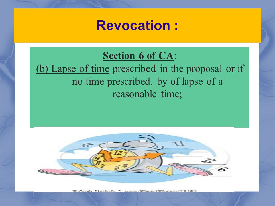 Revocation : Section 6 of CA: