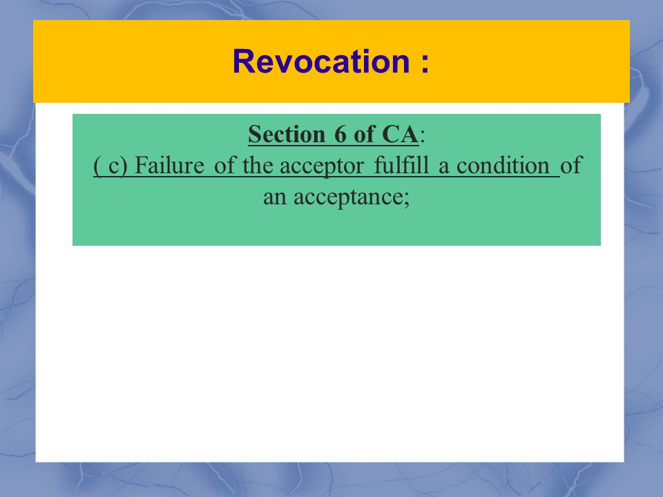 ( c) Failure of the acceptor fulfill a condition of an acceptance;