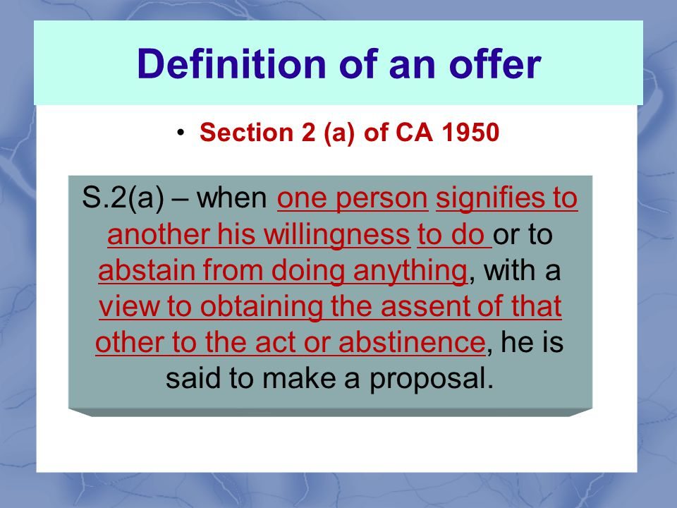 Definition of an offer Section 2 (a) of CA 1950.