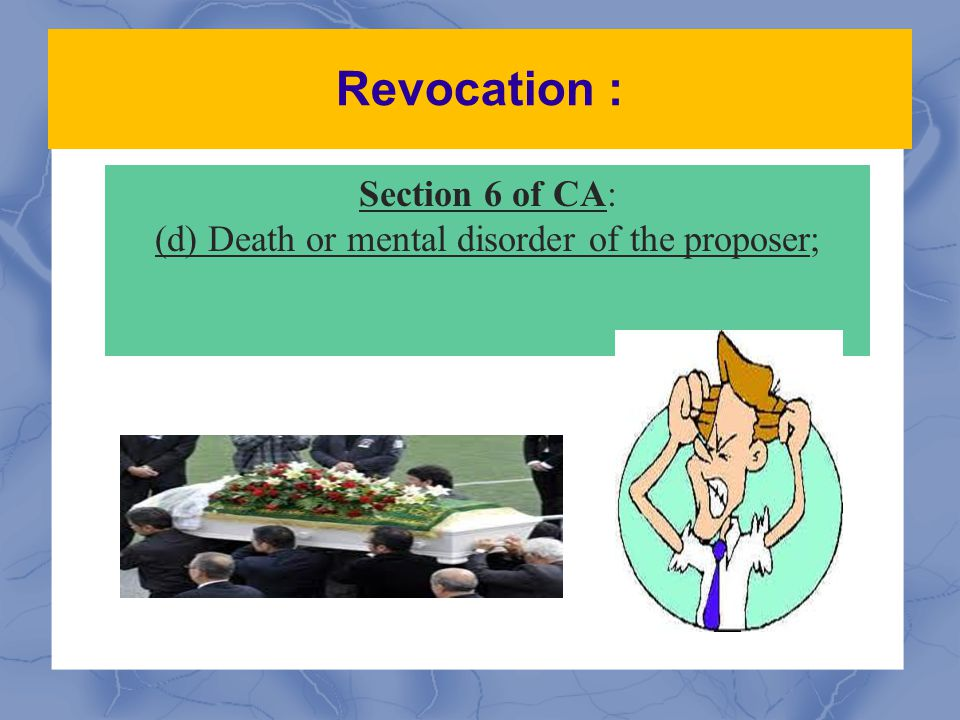 (d) Death or mental disorder of the proposer;