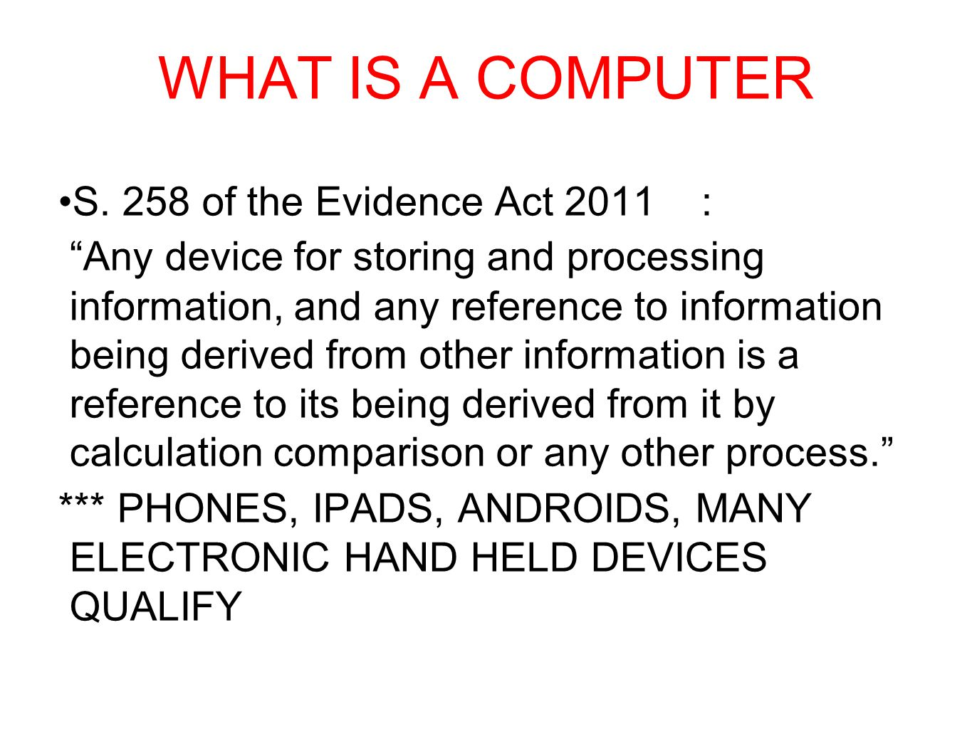 WHAT IS A COMPUTER S. 258 of the Evidence Act 2011 :