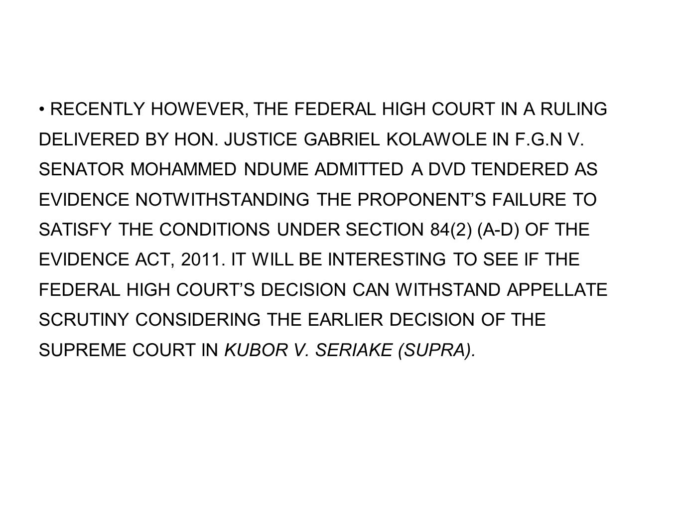 RECENTLY HOWEVER, THE FEDERAL HIGH COURT IN A RULING DELIVERED BY HON