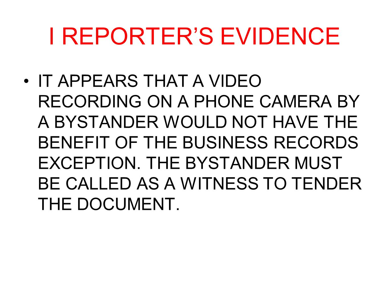 I REPORTER'S EVIDENCE