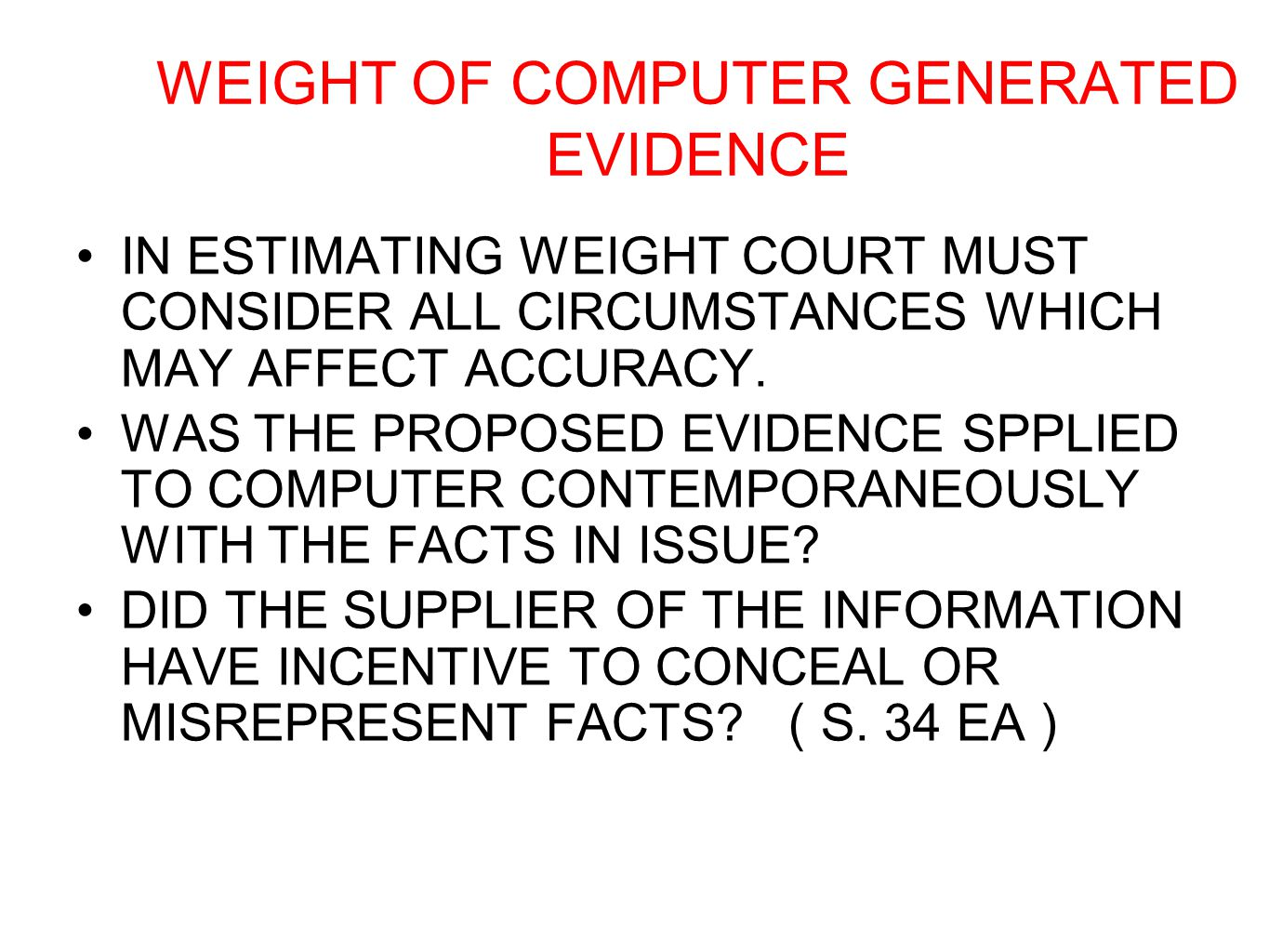 WEIGHT OF COMPUTER GENERATED EVIDENCE