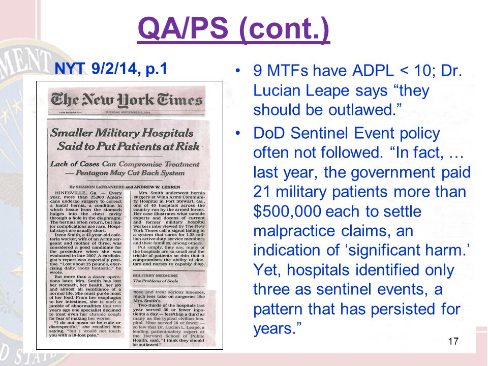QA/PS (cont.) NYT 9/2/14, p.1 9 MTFs have ADPL < 10; Dr. Lucian Leape says they should be outlawed.