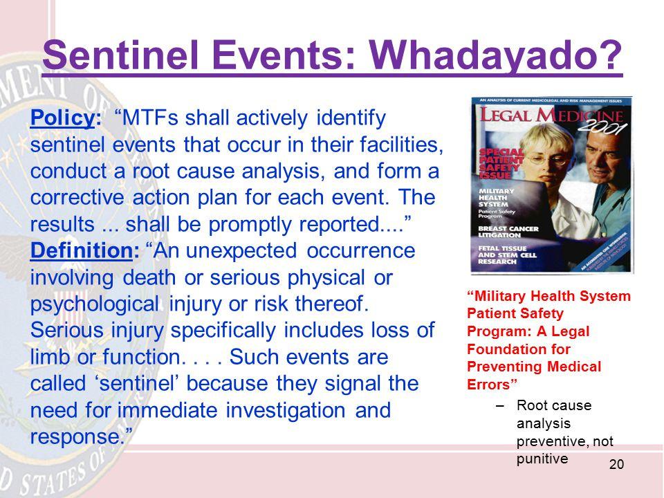 Sentinel Events: Whadayado