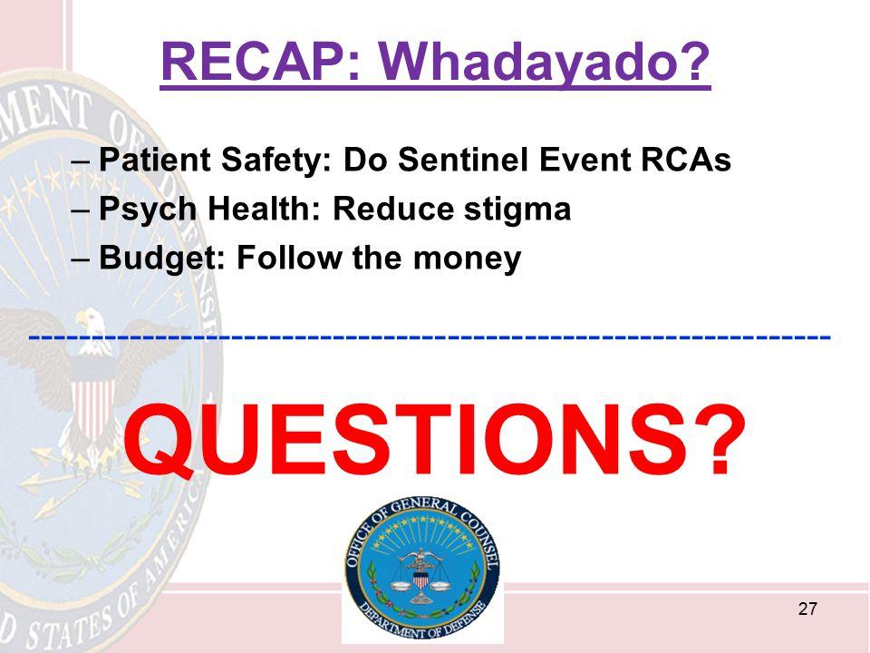 QUESTIONS RECAP: Whadayado
