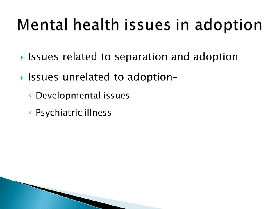 Mental health issues in adoption