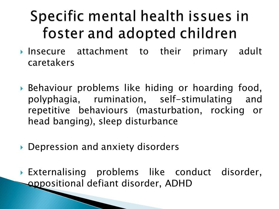 Specific mental health issues in foster and adopted children