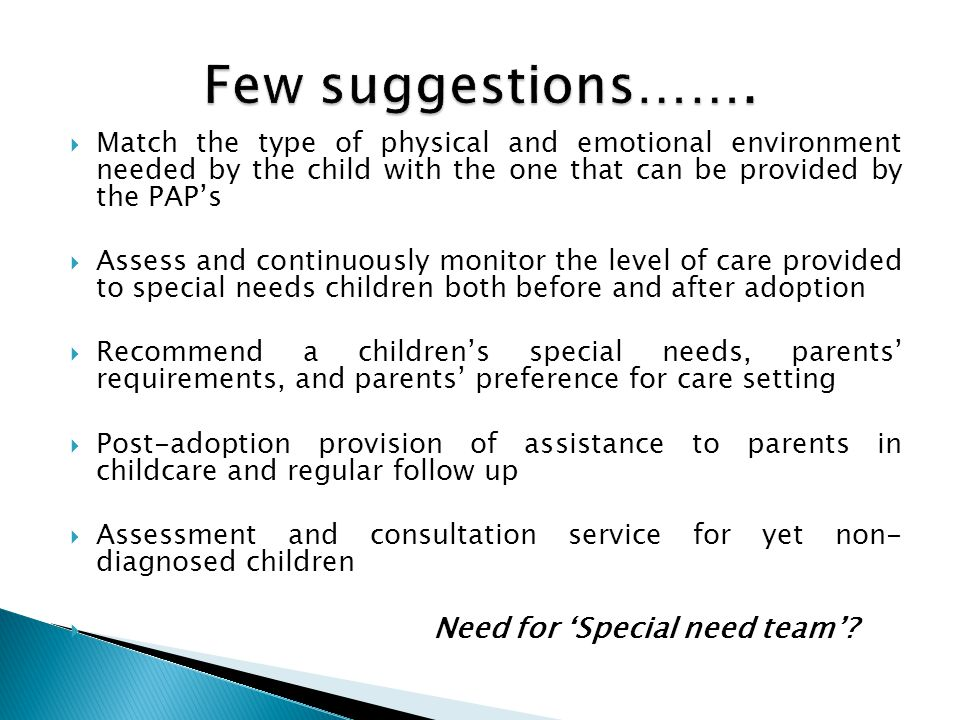 Few suggestions……. Need for 'Special need team'