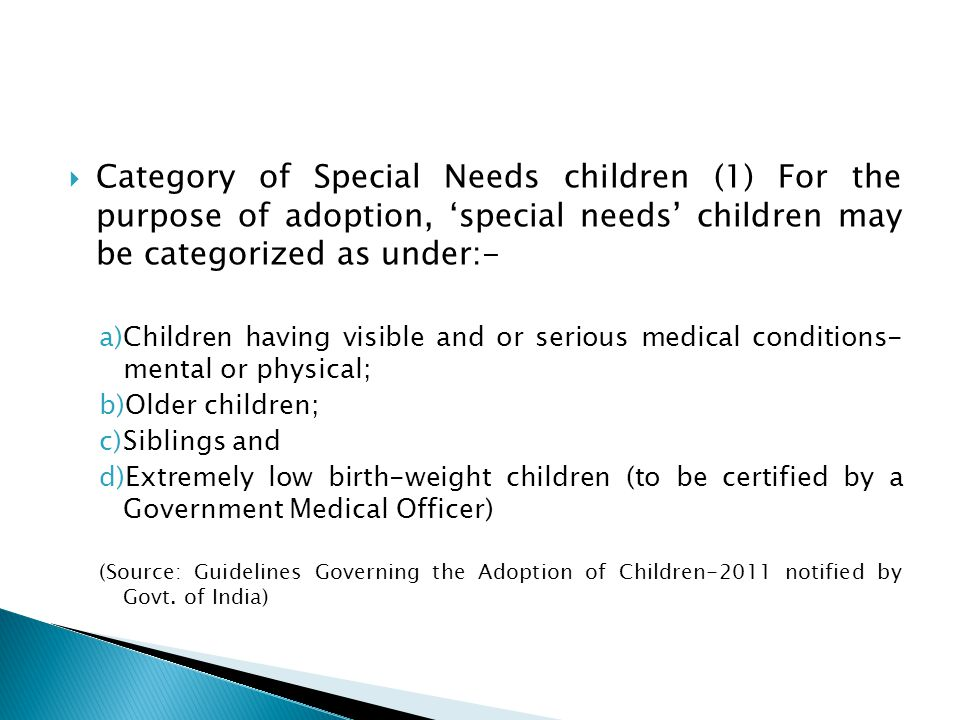 Category of Special Needs children (1) For the purpose of adoption, 'special needs' children may be categorized as under:-