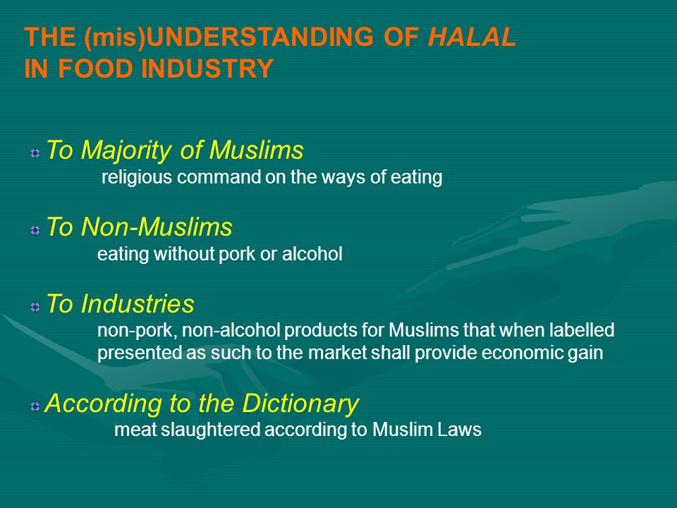 THE (mis)UNDERSTANDING OF HALAL IN FOOD INDUSTRY
