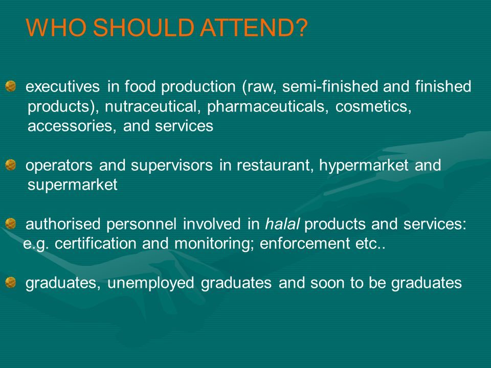 WHO SHOULD ATTEND executives in food production (raw, semi-finished and finished. products), nutraceutical, pharmaceuticals, cosmetics,