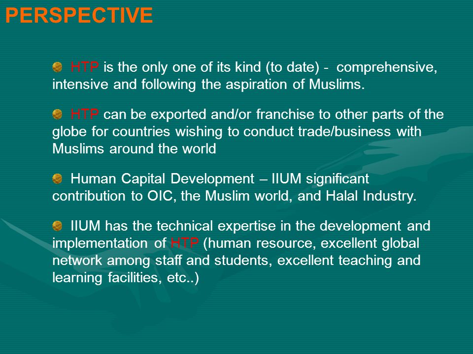 PERSPECTIVE HTP is the only one of its kind (to date) - comprehensive, intensive and following the aspiration of Muslims.
