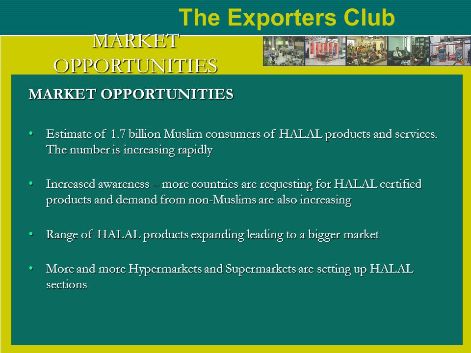 The Exporters Club MARKET OPPORTUNITIES MARKET OPPORTUNITIES