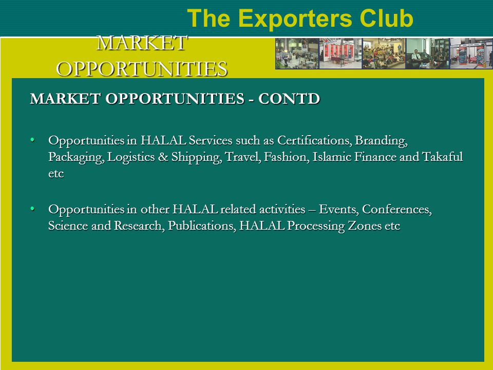 The Exporters Club MARKET OPPORTUNITIES MARKET OPPORTUNITIES - CONTD