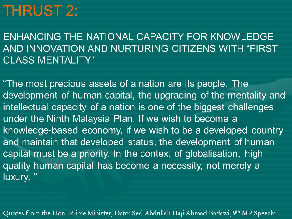 THRUST 2: ENHANCING THE NATIONAL CAPACITY FOR KNOWLEDGE AND INNOVATION AND NURTURING CITIZENS WITH FIRST CLASS MENTALITY