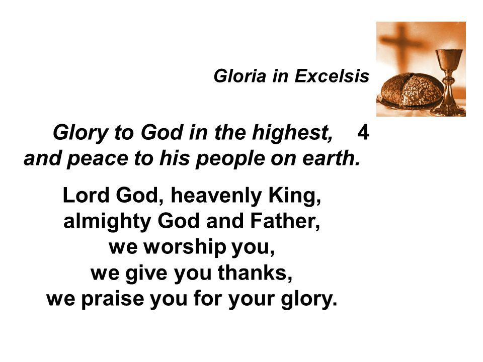 Glory to God in the highest, 4 and peace to his people on earth.