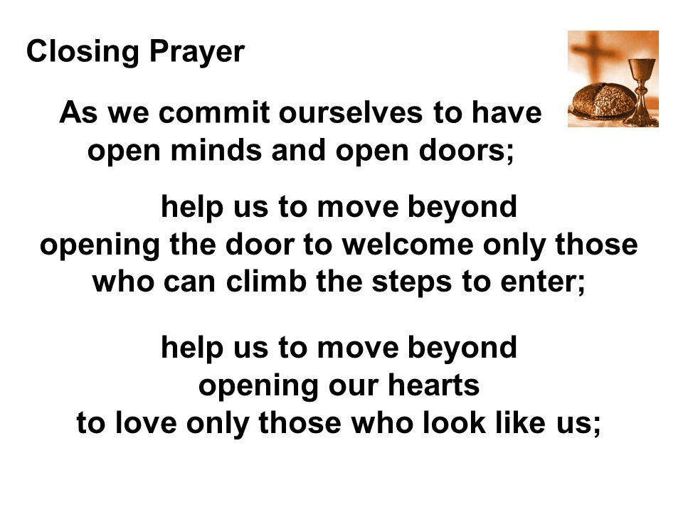 As we commit ourselves to have open minds and open doors;