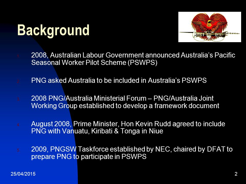 Background 2008, Australian Labour Government announced Australia's Pacific Seasonal Worker Pilot Scheme (PSWPS)