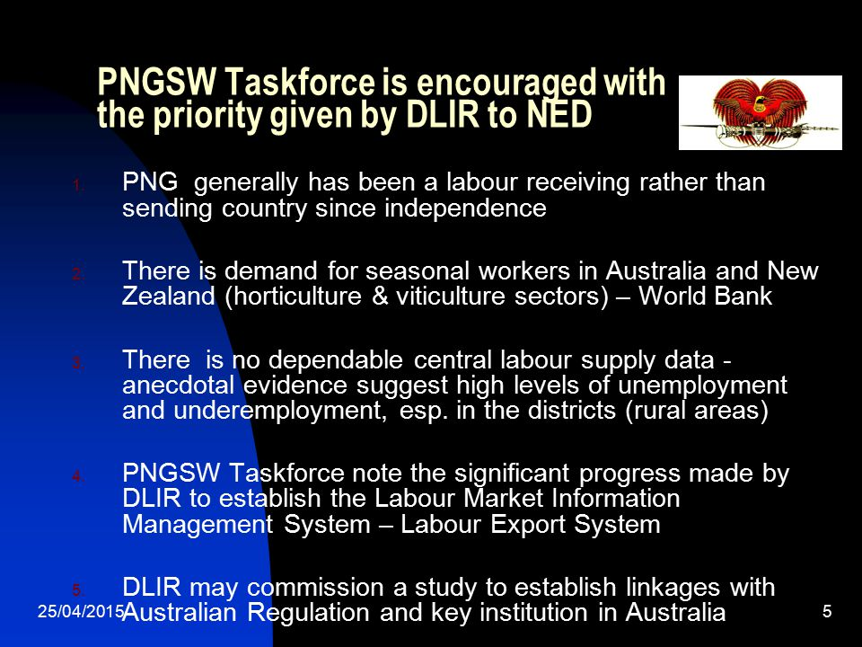 PNGSW Taskforce is encouraged with the priority given by DLIR to NED