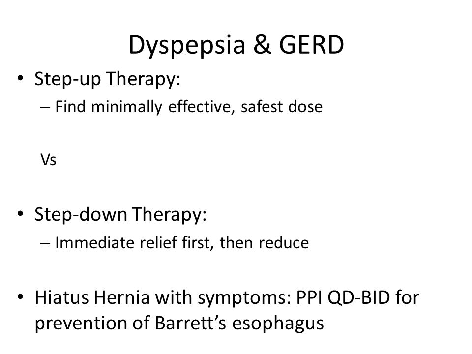 Dyspepsia & GERD Step-up Therapy: Step-down Therapy: