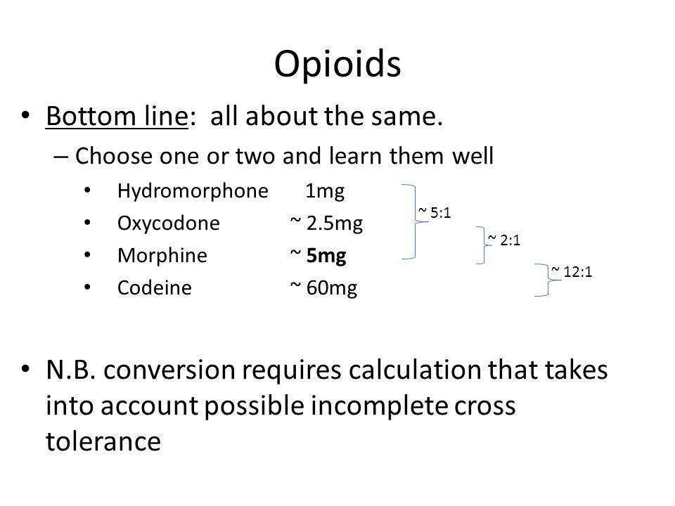 Opioids Bottom line: all about the same.