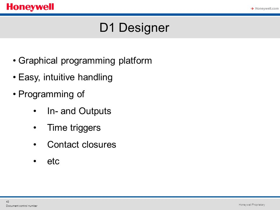 D1 Designer Graphical programming platform Easy, intuitive handling