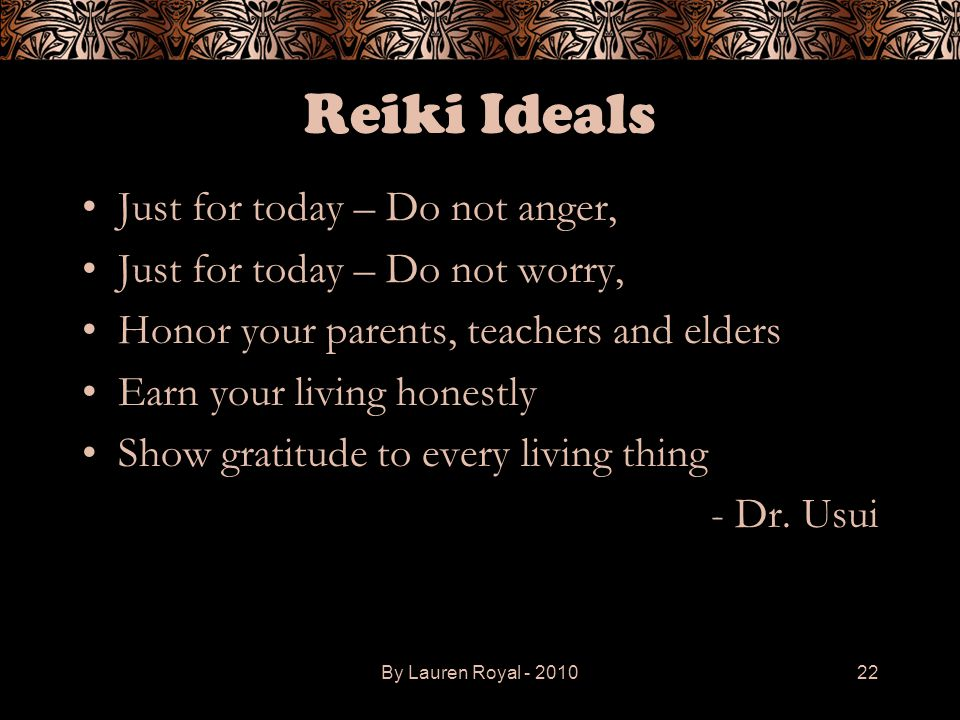 Reiki Ideals Just for today – Do not anger,