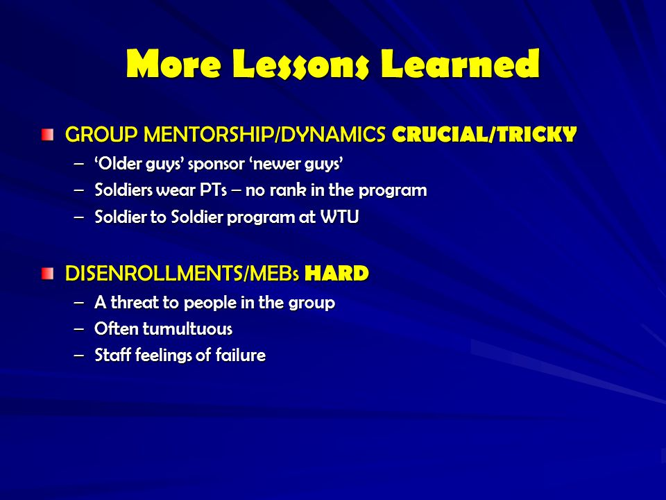 More Lessons Learned GROUP MENTORSHIP/DYNAMICS CRUCIAL/TRICKY