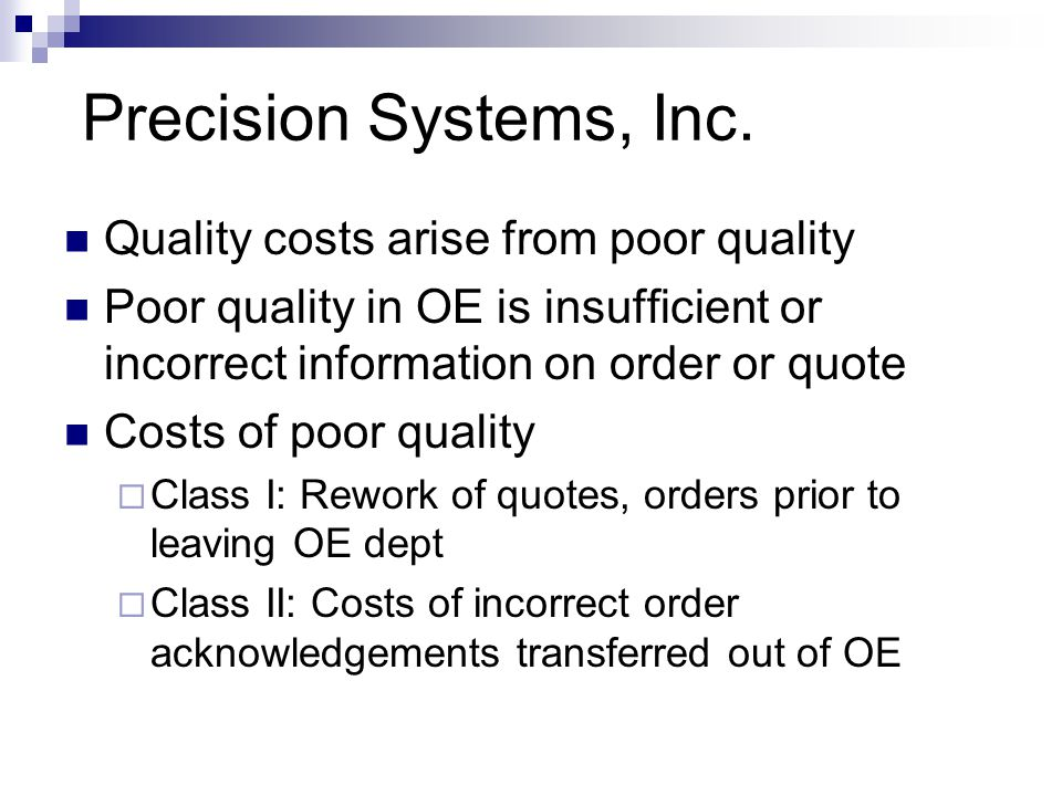 Precision Systems, Inc. Quality costs arise from poor quality