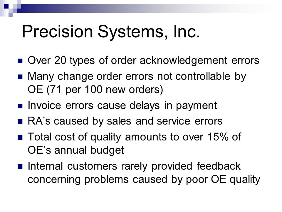 Precision Systems, Inc. Over 20 types of order acknowledgement errors