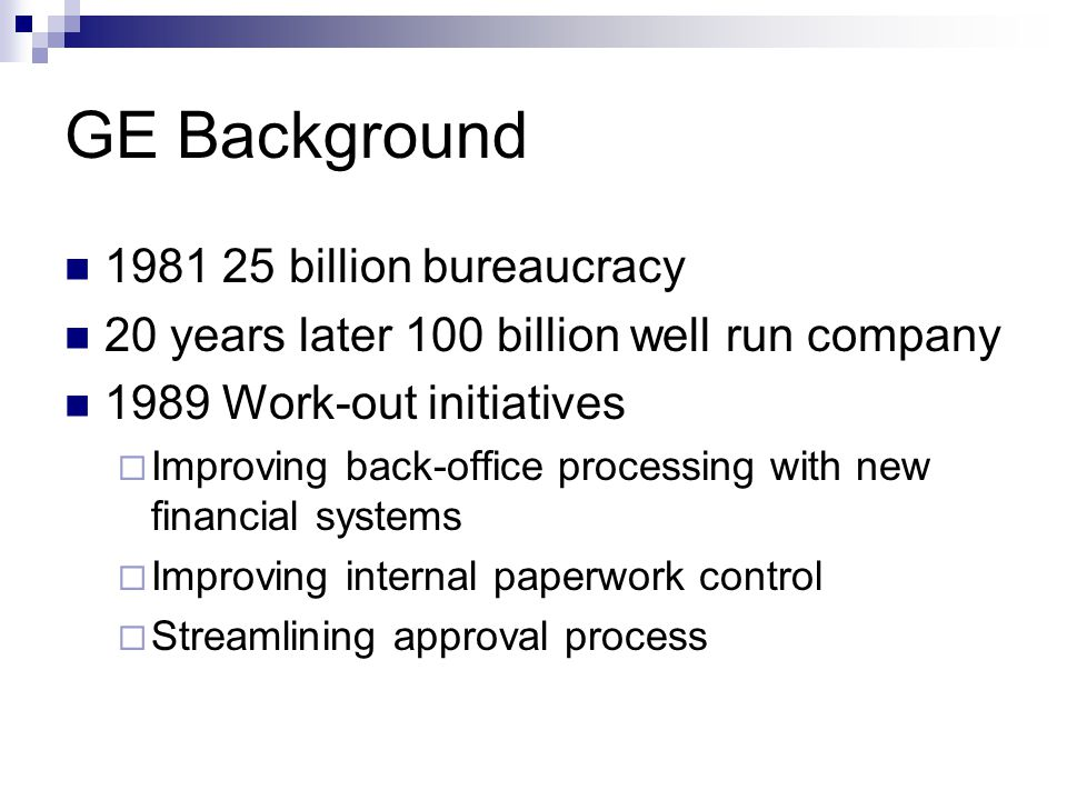 GE Background 1981 25 billion bureaucracy
