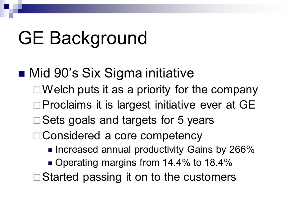 GE Background Mid 90's Six Sigma initiative