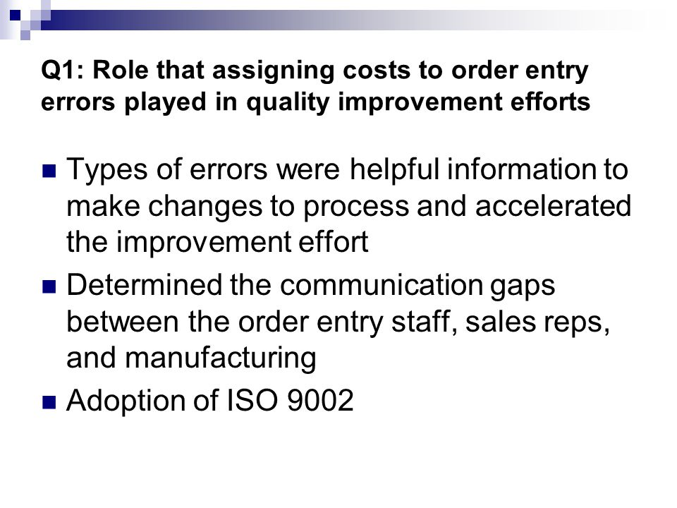 Q1: Role that assigning costs to order entry errors played in quality improvement efforts