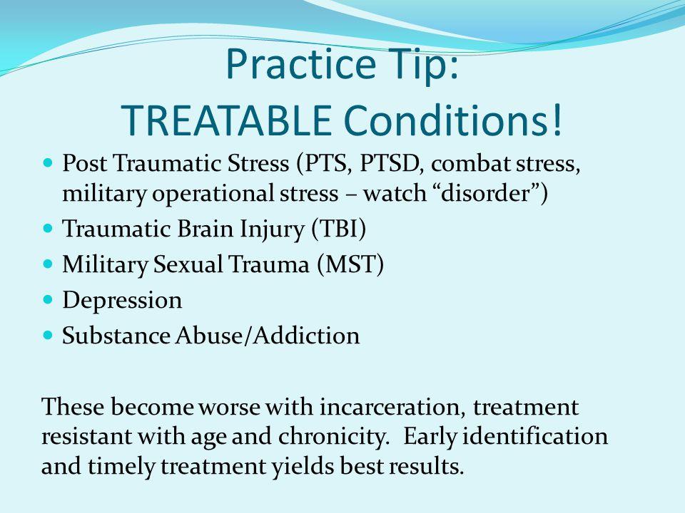 Practice Tip: TREATABLE Conditions!