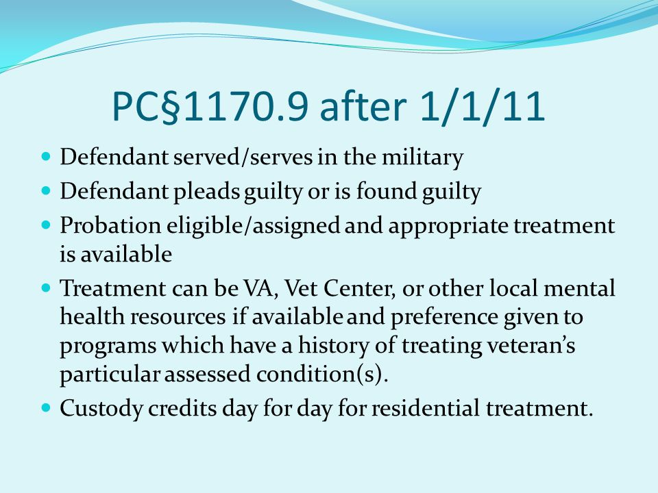 PC§1170.9 after 1/1/11 Defendant served/serves in the military