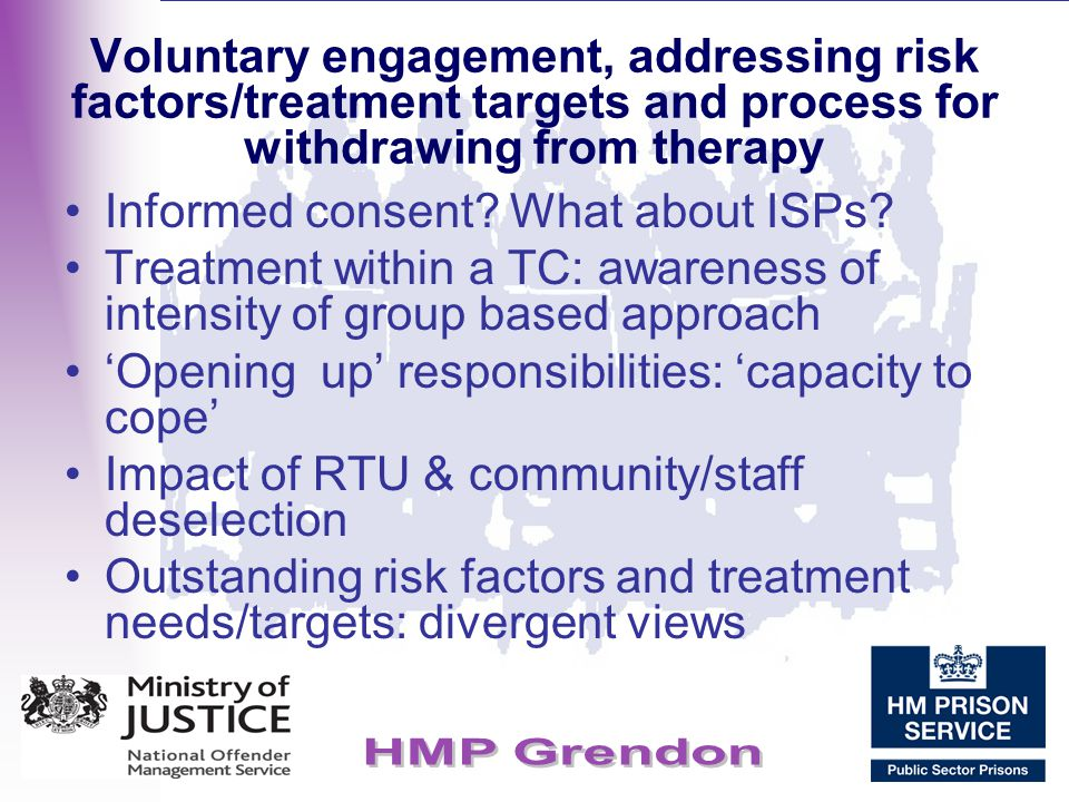 Voluntary engagement, addressing risk factors/treatment targets and process for withdrawing from therapy