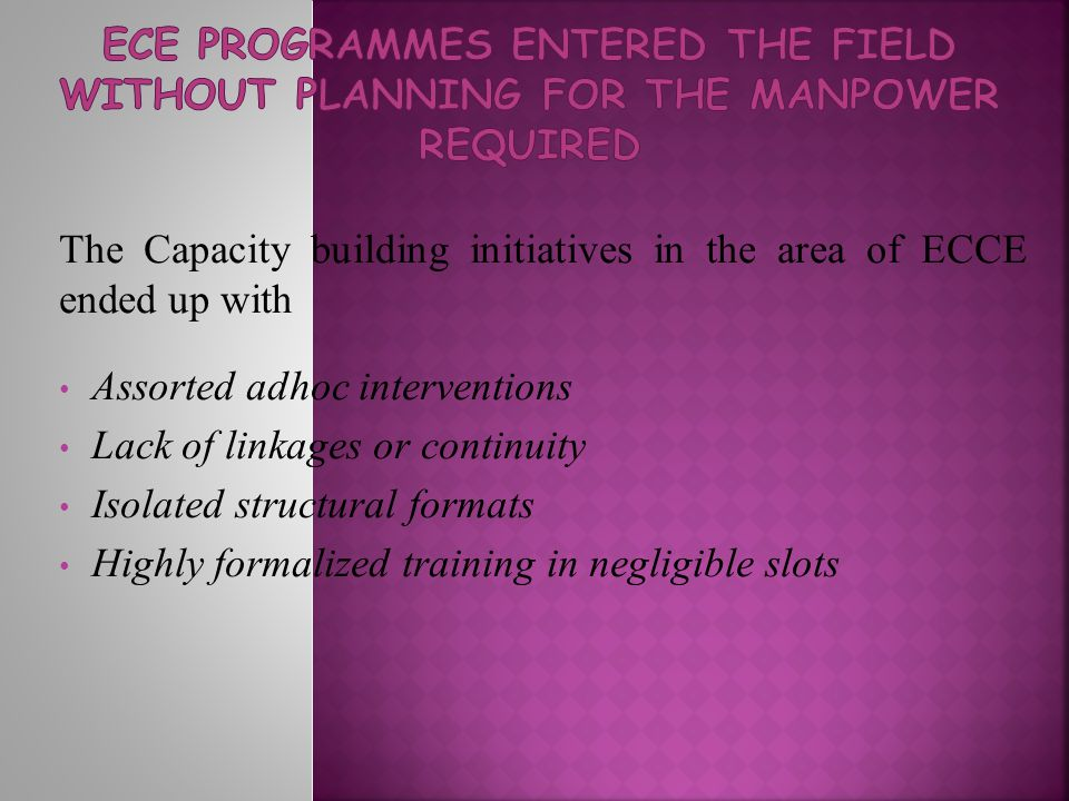 ECE Programmes entered the field without planning for the manpower required