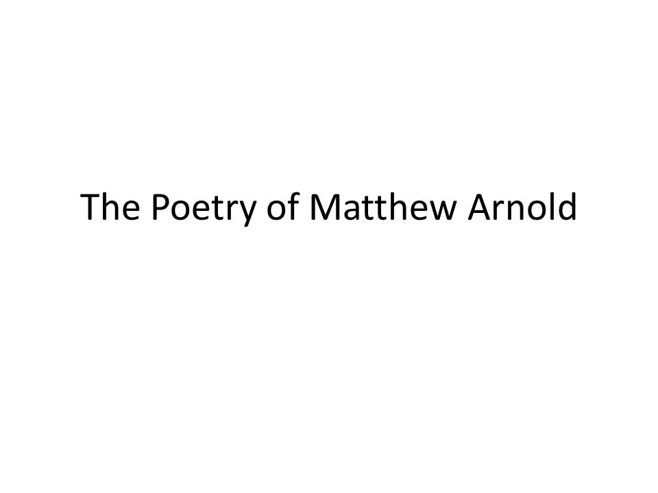 victorian period poets ppt  19 the poetry of matthew arnold