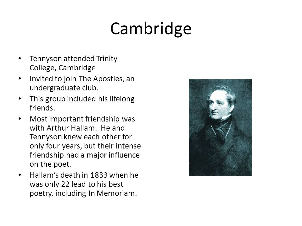 Cambridge Tennyson attended Trinity College, Cambridge