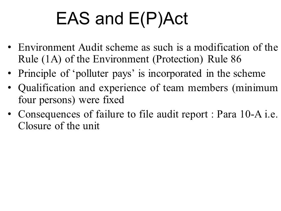 EAS and E(P)Act Environment Audit scheme as such is a modification of the Rule (1A) of the Environment (Protection) Rule 86.