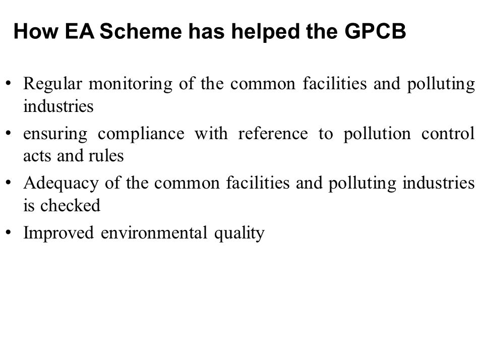 How EA Scheme has helped the GPCB