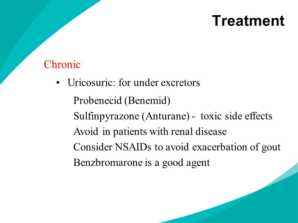 Treatment Chronic Uricosuric: for under excretors Probenecid (Benemid)