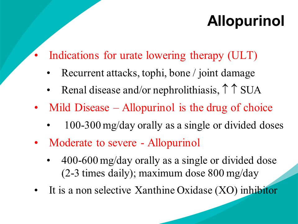 Allopurinol Indications for urate lowering therapy (ULT)