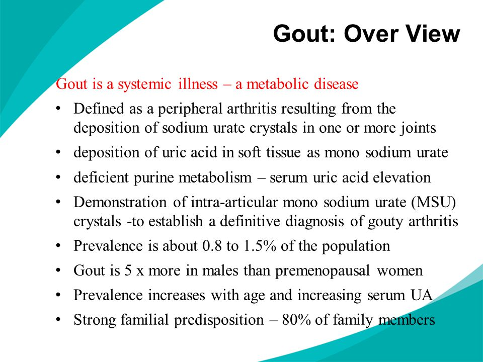 Gout: Over View Gout is a systemic illness – a metabolic disease