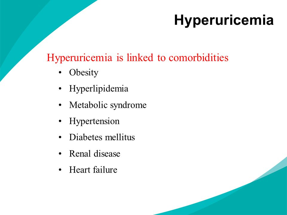 Hyperuricemia Hyperuricemia is linked to comorbidities Obesity