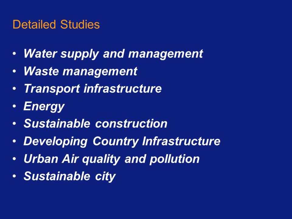 Detailed Studies Water supply and management. Waste management. Transport infrastructure. Energy.